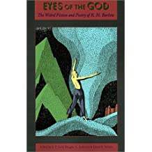 Eyes of the God: The Weird Fiction and Poetry of R. H. Barlow
