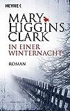 In einer Winternacht: Roman - Mary Higgins Clark