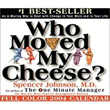 Who Moved My Cheese?: 2004 Day-To-Day Calendar: An A-mazing Way to Deal with Change in Your Work and in Your Life