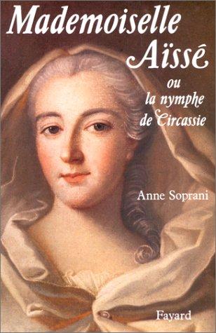 Mademoiselle Aïssé par Anne Soprani
