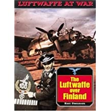 The Luftwaffe Over Finland (Luftwaffe at War)