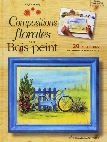 Compositions florales sur bois peint