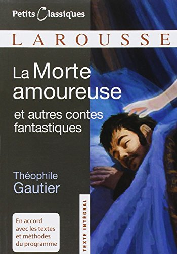 La Morte amoureuse : Et autres contes fantastiques