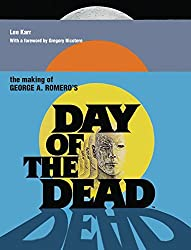 The Making of George A. Romero's Day of the Dead (Making of the Film)
