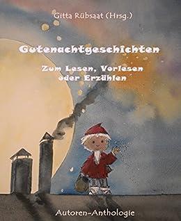 Gutenachtgeschichten: Zum Lesen, Vorlesen oder Erzählen von [Gitta Rübsaat  (Hrsg.)]