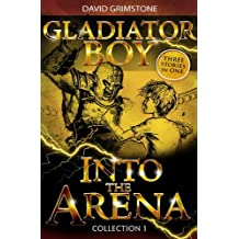 Gladiator Boy: Into the Arena: Three Stories in One Collection 1