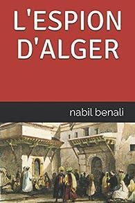 L'espion d'Alger par Nabil Benali