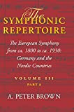 The Symphonic Repertoire: The European Symphony, Ca.1800-ca.1930, in Germany and the Nordic Countries v. 3, Pt. A (Symphonic Repertoire)