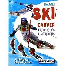 Ski Carver comme les champions : De l'initiation à la performance