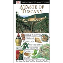 A Taste of Tuscany (Eyewitness Travel Guide)