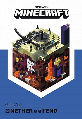 Minecraft. Guida al Nether e all'End