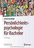 Persönlichkeitspsychologie für Bachelor (Springer-Lehrbuch) - Jens B. Asendorpf