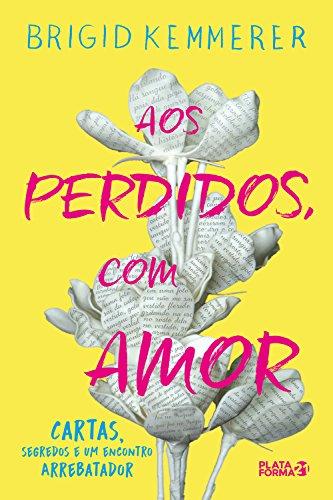 Aos perdidos, com amor (Portuguese Edition) eBook: Brigid ...