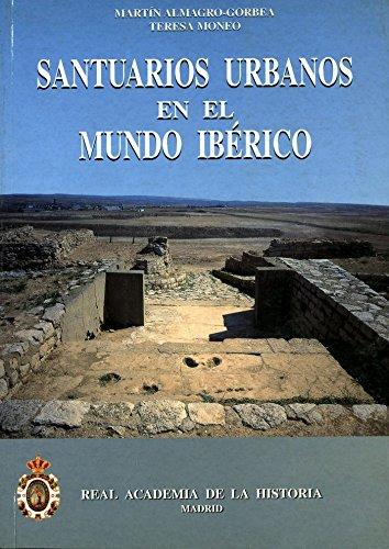 Santuarios Urbanos En El Mundo Ibérico (Bibliotheca Archaeologica Hispana.) por Martín Almagro-Gorbea
