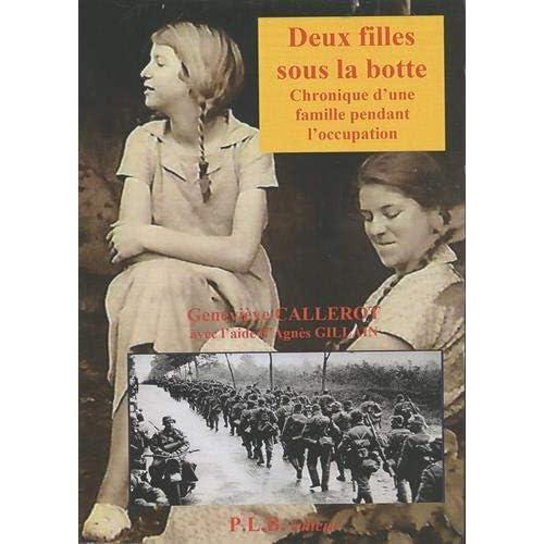 Deux filles sous la botte : Chronique d'une famille pendant l'occupation