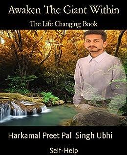 Awaken The Giant Within: The Life Changing Book by [Ubhi, Harkamal Preet Pal Singh]