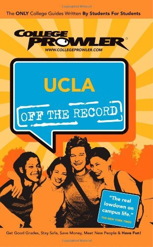UCLA: Off the Record (College Prowler) (College Prowler: University of California at Los Angeles Off the Rec) by Erik Robert Flegal (2006-07-01)