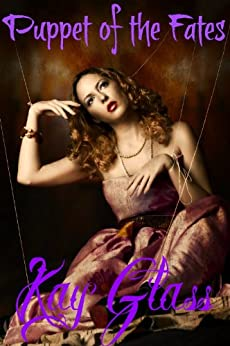 Puppet of the Fates (Strange Curses #1) by [Glass, Kay]