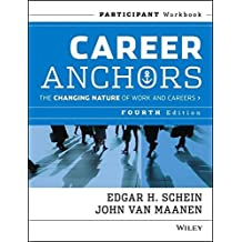 Career Anchors: The Changing Nature of Work & Careers, Participant Workbook, 4th Edition by Edgar H. Schein (2013-05-13)