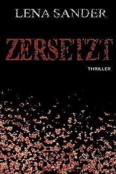 Zersetzt - Thriller (German Edition) by [Sander, Lena]