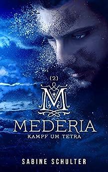 Mederia 2: Kampf um Tetra von [Schulter, Sabine]