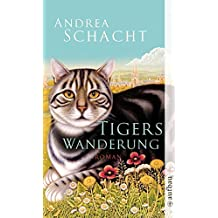 Tigers Wanderung: Roman