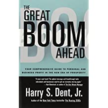 Great Boom Ahead: YOUR COMPREHENSIVE GUIDE TO PERSONAL AND BUSINESS PROFIT IN THE NEW ERA OF PROSPERITY by Harry S. Dent (1994-01-01)