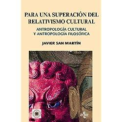 Para una superación del relativismo cultural: Antropología cultural y antropología filosófica (Ventana Abierta)