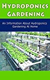 #5: Hydroponics Gardening: An Information About Hydroponics Gardening at Home