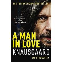 A Man in Love: My Struggle Book 2