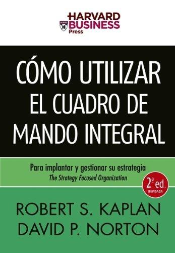 Descargar Libro Cómo utilizar el Cuadro de Mando Integral: Para implantar y gestionar su estrategia de Robert Kaplan