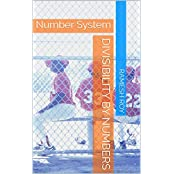 Divisibility by Numbers: Number System (English Edition)