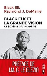 Black Elk et la Grande Vision par Raymond J. DeMallie