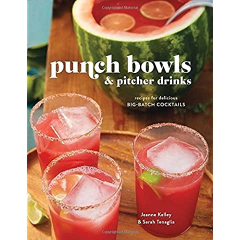 Punch Bowls and Pitcher Drinks: Recipes for Delicious Big-Batch Cocktails by Clarkson Potter (2015) Hardcover