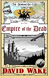 The Derring-Do Club and the Empire of the Dead: Volume 1