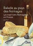 Image de Balade au pays des fromages: Les traditions fromagères en France