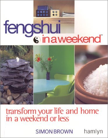 Feng Shui in a Weekend by Simon G. Brown (15-Mar-2002) Paperback