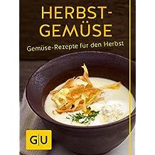 Herbst-Gemüse: Gemüse-Rezepte für den Herbst (GU Grundkochbücher)