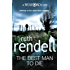The Best Man To Die: (A Wexford Case) (Inspector Wexford series Book 4)