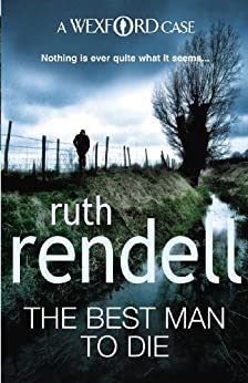 The Best Man To Die: (A Wexford Case) (Inspector Wexford series)