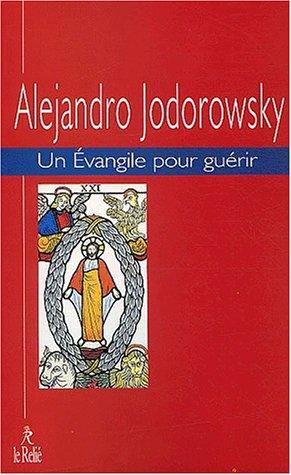 Un évangile pour guérir, tome 1 par Alejandro Jodorowsky
