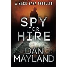 Spy for Hire (A Mark Sava Spy Novel)