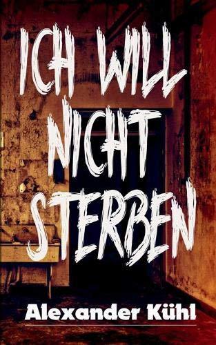 Ich will nicht sterben: Hardboiled - Horror Anthologie