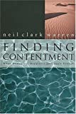 Finding Contentment: When Momentary Happiness Just Isnt Enough by Neil Warren (October 27,1997)