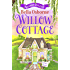 Willow Cottage - Part Four: Summer Delights (Willow Cottage Series)