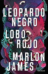 Leopardo Negro, Lobo Rojo: 2 par Marlon James