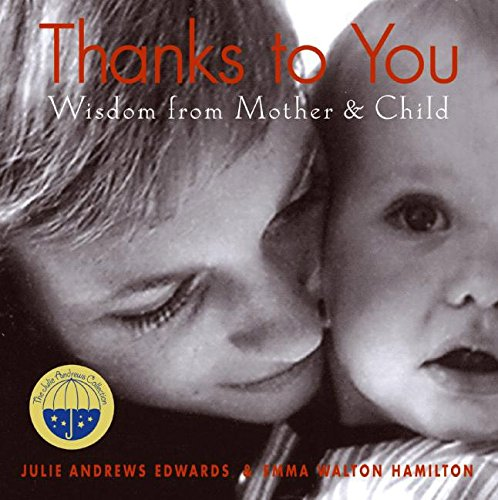 Thanks to You: Wisdom from Mother to Child (Julie Andrews Collection) por Julie Andrews Edwards