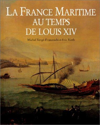 La France maritime au temps de Louis XIV