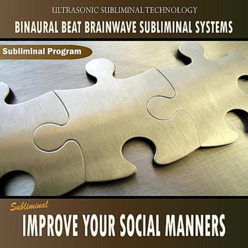 Improve your Social Manners - Binaural Beat Brainwave Subliminal Systems
