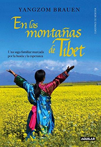 En las montañas del Tíbet: Una saga familiar marcada por la huida y la esperanza por Yangzom Brauen